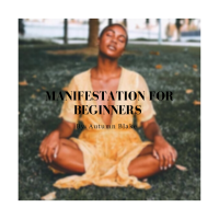 Manifestation For Beginners
