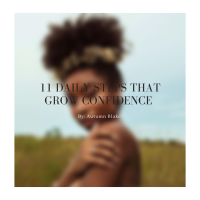 11 Daily Steps That Grow Confidence