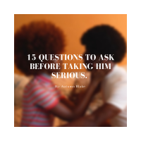 15 Questions to Ask Before Taking Him Serious
