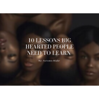 10 Lessons Big Hearted People Need To Learn